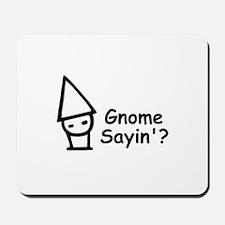 Gnome Sayin'? Mousepad