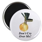 "Don't Cry Over Me 2.25"" Magnet (10 pack)"
