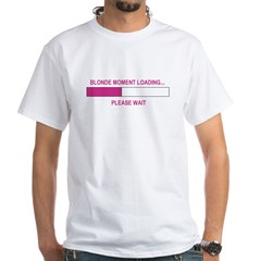 BLONDE MOMENT LOADING... White T-Shirt