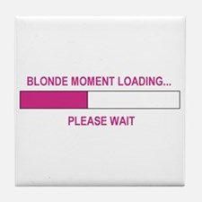BLONDE MOMENT LOADING... Tile Coaster