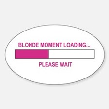 BLONDE MOMENT LOADING... Oval Decal