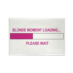 BLONDE MOMENT LOADING... Rectangle Magnet
