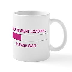 BLONDE MOMENT LOADING... Mug