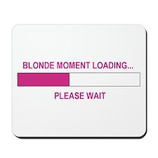 BLONDE MOMENT LOADING... Mousepad