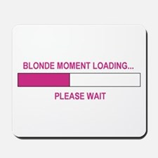 BLONDE MOMENT LOADING... Mousepad