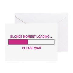 BLONDE MOMENT LOADING... Greeting Cards (Pk of 10)