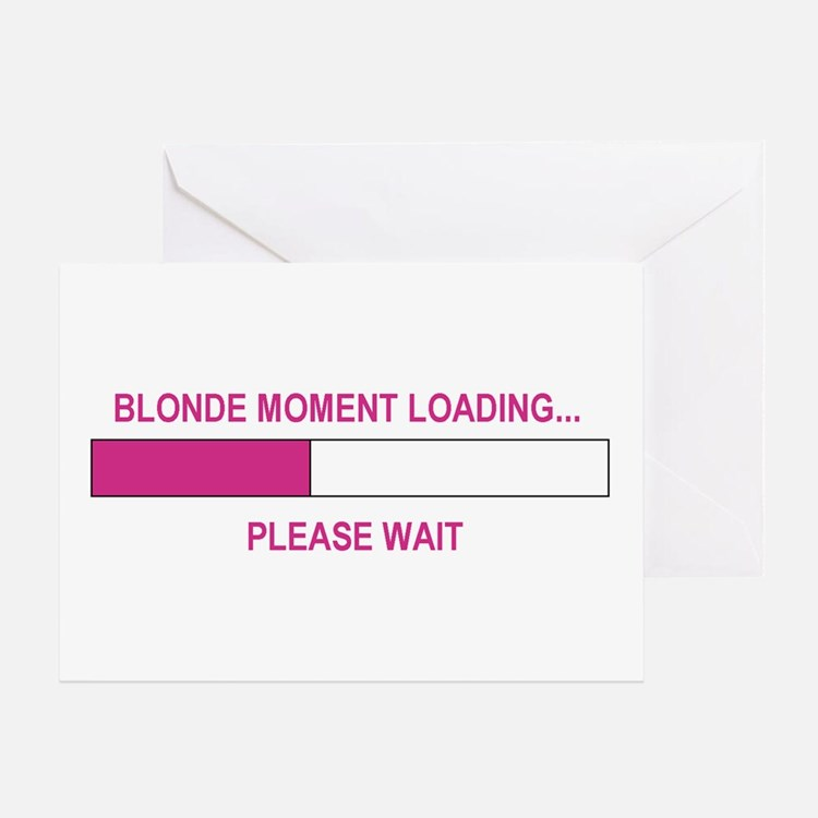 BLONDE MOMENT LOADING... Greeting Card