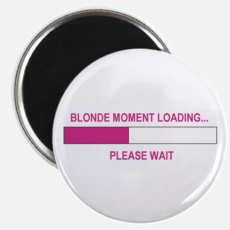 "BLONDE MOMENT LOADING... 2.25"" Magnet (100 pack)"