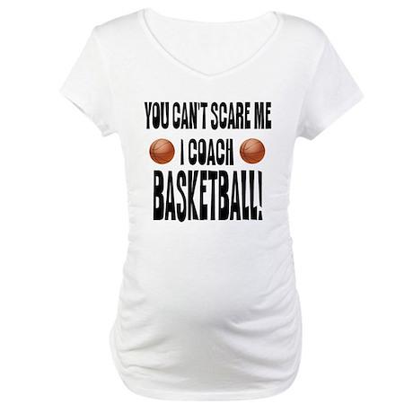 I Coach Basketball Maternity T-Shirt