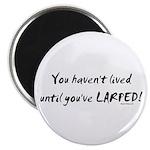 Haven't Lived Until You've LARPED Magnet