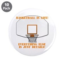 "Basketball is Life 3.5"" Button (10 pack)"
