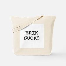 Erik Sucks Tote Bag