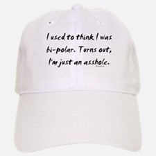 I'm Just An Asshole Baseball Baseball Cap