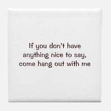 Nice To Say Tile Coaster