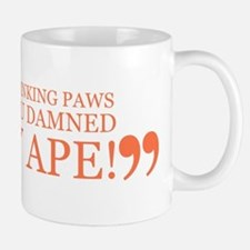 Get Your Stinking Paws off of Mug