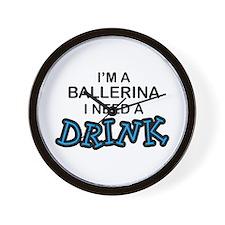 Ballerina Need a Drink Wall Clock