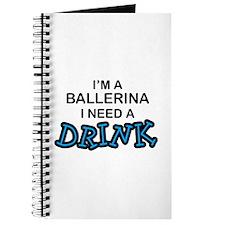 Ballerina Need a Drink Journal