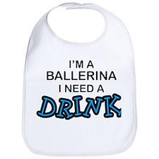 Ballerina Need a Drink Bib