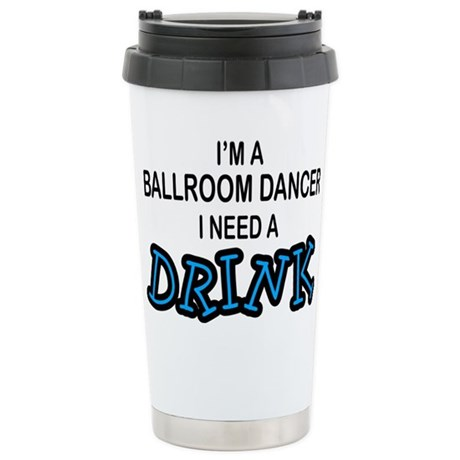 Ballroom Dancer Need a Drinnk Stainless Steel Trav