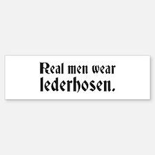 Real Men Wear Lederhosen Bumper Bumper Bumper Sticker