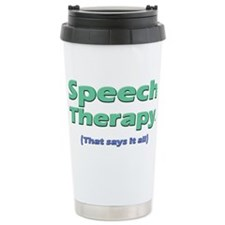 Speech Therapy Says It All Travel Mug
