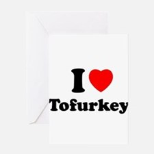 I Love Tofurkey Greeting Card