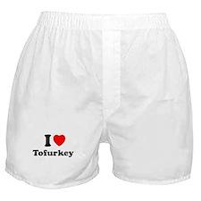 I Love Tofurkey Boxer Shorts