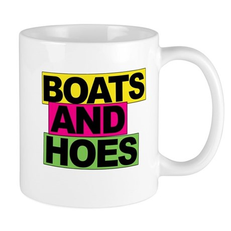Boats and Hoes... Mug