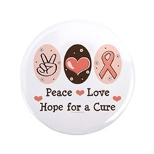 "Peace Love Hope For A Cure 3.5"" Button"