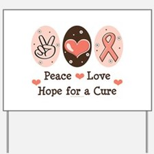 Peace Love Hope For A Cure Yard Sign
