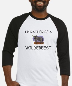 I'd Rather Be A Wildebeest Baseball Jersey