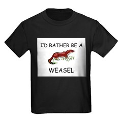 I'd Rather Be A Weasel T