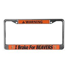 Warning I Break For BEAVERS License Plate Frame