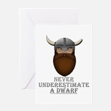 Never Underestimate a Dwarf Greeting Card