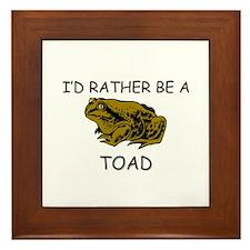 I'd Rather Be A Toad Framed Tile