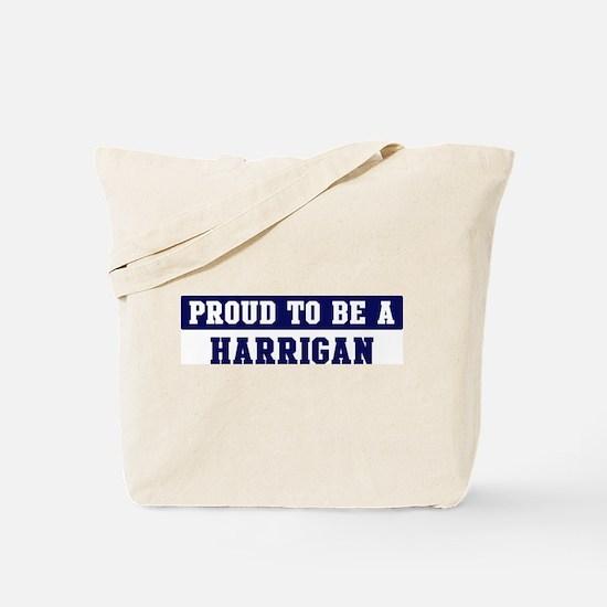 Proud to be Harrigan Tote Bag