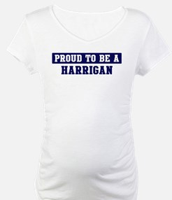 Proud to be Harrigan Shirt