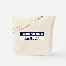 Proud to be Hamlet Tote Bag