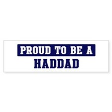 Proud to be Haddad Bumper Bumper Sticker