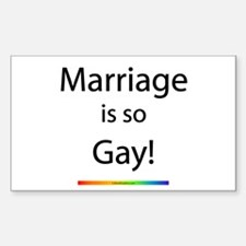 Marriage is so Gay! Rectangle Decal