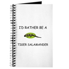 I'd Rather Be A Tiger Salamander Journal