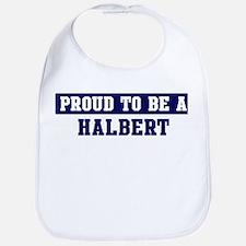 Proud to be Halbert Bib