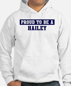 Proud to be Hailey Hoodie