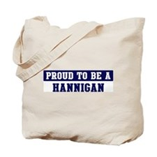 Proud to be Hannigan Tote Bag