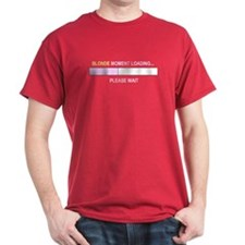 BLONDE MOMENT LOADING... T-Shirt