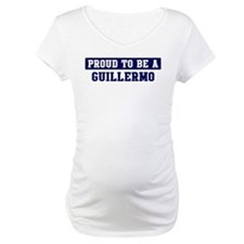 Proud to be Guillermo Shirt