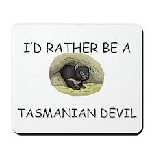 I'd Rather Be A Tasmanian Devil Mousepad