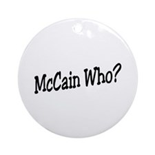 McCain Who? Ornament (Round)