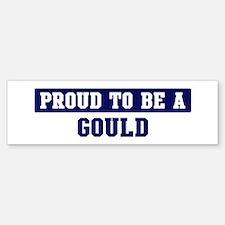 Proud to be Gould Bumper Bumper Bumper Sticker