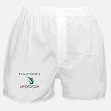 I'd Rather Be A Swordfish Boxer Shorts
